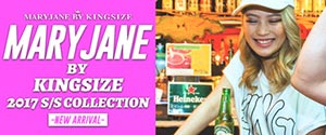 MARYJANE by KINGSIZE -NEW ARRIVAL-