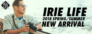 IRIE LIFE -NEW ARRIVAL-