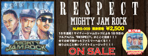 『RESPECT 』MIGHTY JAM ROCK