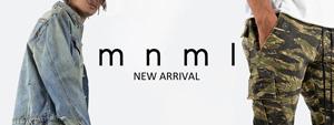 mnml -NEW ARRIVAL-