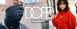 DOPE -NEW ARRIVAL-