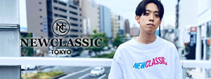 NEW CLASSIC TOKYO -NEW ARRIVAL-
